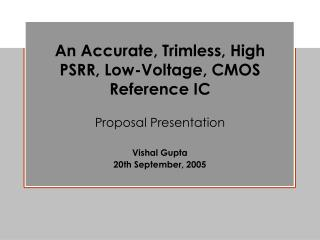 Proposal Presentation Vishal Gupta 20th September, 2005
