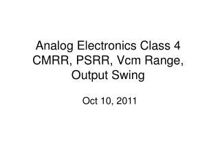 Analog Electronics Class 4 CMRR, PSRR, Vcm Range, Output Swing