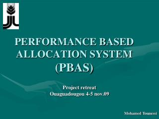 PERFORMANCE BASED  ALLOCATION SYSTEM (PBAS)