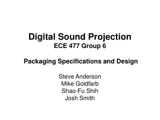 Digital Sound Projection ECE 477 Group 6 Packaging Specifications and Design