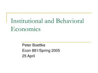 Institutional and Behavioral Economics