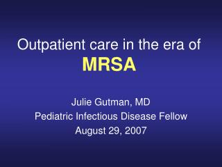 Outpatient care in the era of MRSA