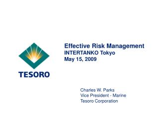 Effective Risk Management INTERTANKO Tokyo   May 15, 2009