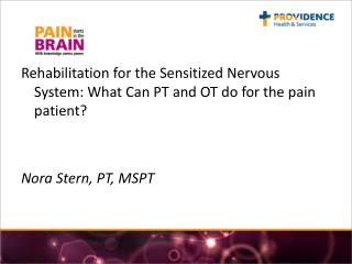 Rehabilitation for the Sensitized Nervous System: What Can PT and OT do for the pain patient?