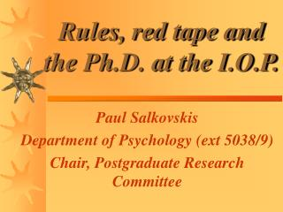 Rules, red tape and the Ph.D. at the I.O.P.