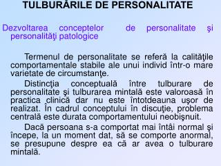 TULBURĂRILE DE PERSONALITATE Dezvoltarea conceptelor  de personalitate şi personalităţi patologice