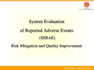 System Evaluation  of Reported Adverse Events  (SERAE) Risk Mitigation and Quality Improvement