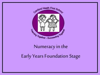 Numeracy in the  Early Years Foundation Stage
