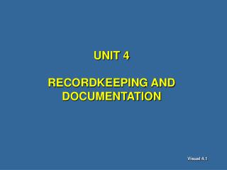 UNIT 4   RECORDKEEPING AND DOCUMENTATION
