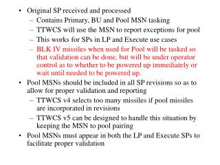 Original SP received and processed Contains Primary, BU and Pool MSN tasking