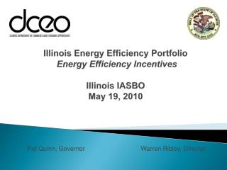 Illinois Energy Efficiency Portfolio  Energy Efficiency Incentives   Illinois IASBO  May 19, 2010
