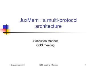 JuxMem : a multi-protocol architecture