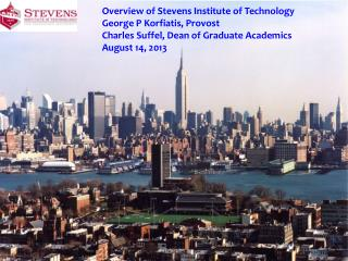 Overview of Stevens Institute of Technology  George P Korfiatis, Provost