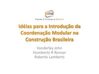 Idéias para a Introdução da Coordenação Modular na Construção Brasileira