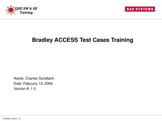 Bradley ACCESS Test Cases Training
