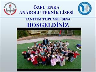 ÖZEL  ENKA  ANADOLU TEKNİK LİSESİ