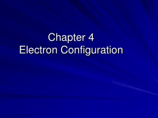 Chapter 4 Electron Configuration