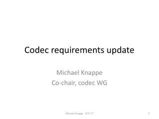 Codec requirements update