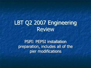 LBT Q2 2007 Engineering Review