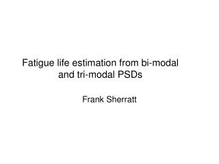 Fatigue life estimation from bi-modal and tri-modal PSDs