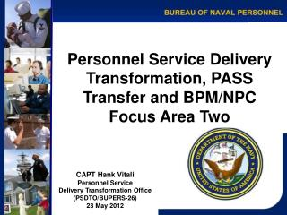 Personnel Service Delivery Transformation, PASS Transfer and BPM/NPC    Focus Area Two