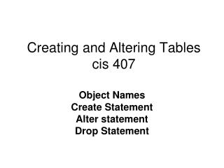 Creating and Altering Tables cis 407