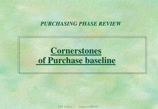PURCHASING PHASE REVIEW Cornerstones  of Purchase baseline
