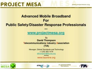 Advanced Mobile Broadband For Public Safety/Disaster Response Professionals ---