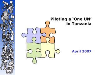 Piloting a  One UN    in Tanzania