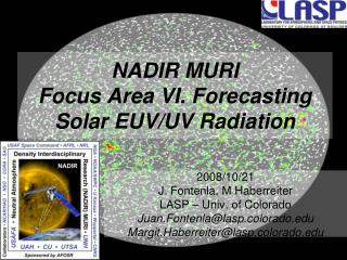 NADIR MURI Focus Area VI. Forecasting Solar EUV/UV Radiation