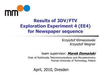 Results of 3DV/FTV  Exploration Experiment 4 (EE4)  for Newspaper sequence