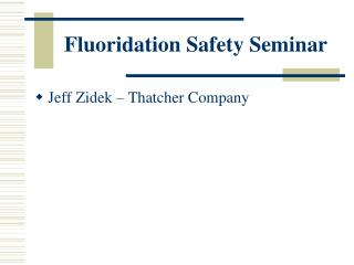 Fluoridation Safety Seminar