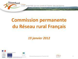 Commission permanente  du Réseau rural Français 19 janvier 2012