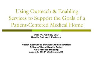 Using Outreach & Enabling Services to Support the Goals of a Patient-Centered Medical Home