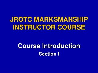 JROTC MARKSMANSHIP INSTRUCTOR COURSE