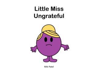 Little Miss Ungrateful
