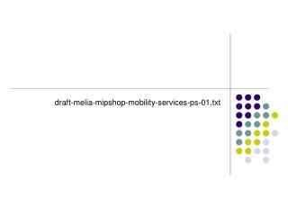 draft-melia-mipshop-mobility-services-ps-01.txt