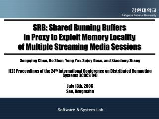 Songqing Chen, Bo Shen, Yong Yan, Sujoy Basu, and Xiaodong Zhang