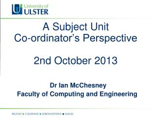 A Subject Unit  Co-ordinator's Perspective 2nd October 2013