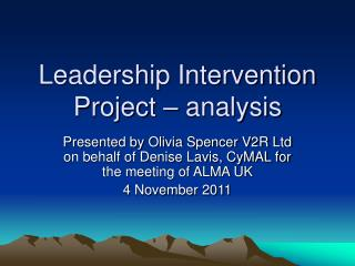 Leadership Intervention Project – analysis