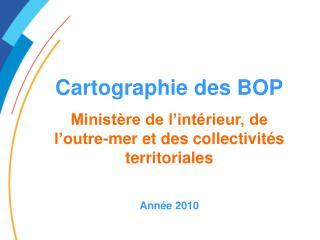 Cartographie des BOP Ministère de l'intérieur, de l'outre-mer et des collectivités territoriales