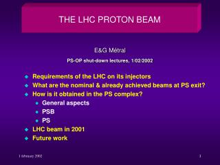 Requirements of the LHC on its injectors What are the nominal & already achieved beams at PS exit?