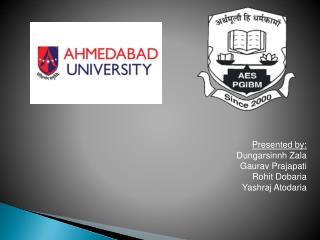 Presented by: Dungarsinnh Zala Gaurav Prajapati Rohit Dobaria Yashraj Atodaria