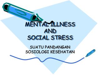 MENTAL ILLNESS  AND  SOCIAL STRESS