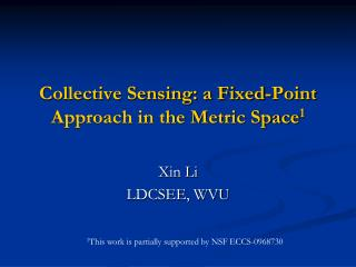 Collective Sensing: a Fixed-Point Approach in the Metric Space 1
