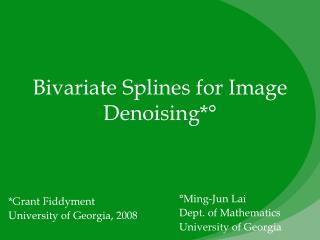 Bivariate Splines for Image Denoising*°