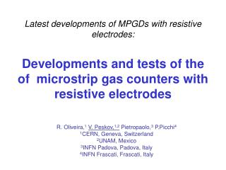 Latest developments of MPGDs with resistive electrodes:
