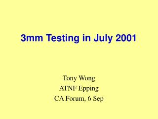 3mm Testing in July 2001