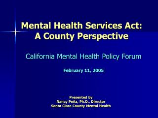 Mental Health Services Act: A County Perspective