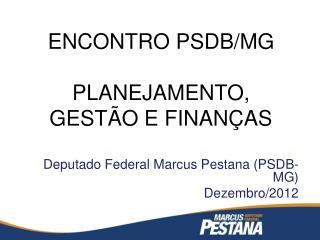 ENCONTRO PSDB/MG PLANEJAMENTO, GESTÃO E FINANÇAS